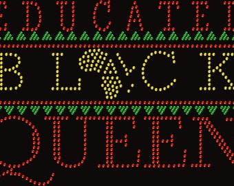 Educated Black Queen African Love Rhinestone Iron On Transfer Hotfix Bling