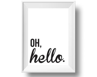 Oh, Hello. - Printable Art