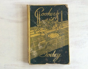 Very Old From the 1930s Cookery for Today Cookbook