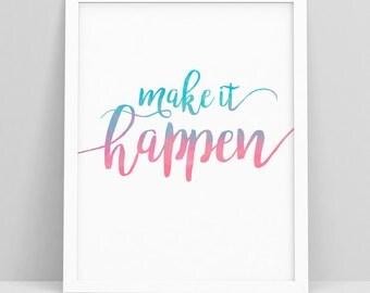 Make it happen - Dorm decorations - Cute office decor - Make it happen printable - Inspiring Wall Decor - Fitness wall decoration - digital