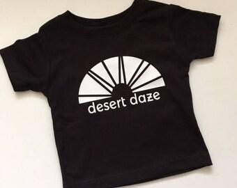DESERT DAZE-Baby and Toddler Tees or ONEsies