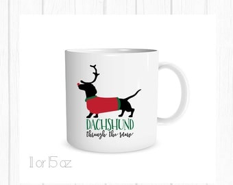 Dachshund Through the Snow Mug, Dachshund Mug, Christmas Mug, Christmas Coffee Cup, Christmas Gift, Holiday Gift, Secret Santa Gift