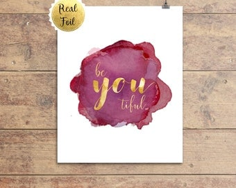 Beyoutiful Rose Gold Foil Print, Hallway Art,  Inspiring Wall Art, Rose Gold Foil Quotes, Be you tiful Sign, Mothers Day Gift, Quote Art