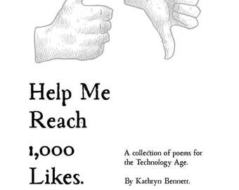 Help Me Reach 1,000 Likes: A hand-bound modern poetry chapbook - technology, Facebook, social media