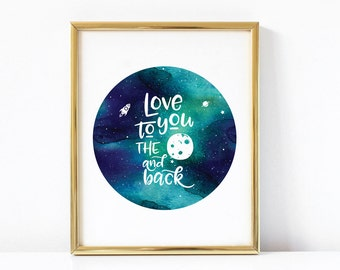 Love You To The Moon And Back Printable Art | Love Wall Art | Love Printable Quote | Inspirational Printable Art |