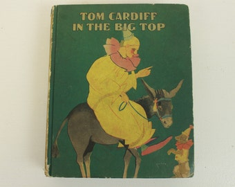 Tom Cardiff In the Big Top, by Howard R. Garis, Vintage Book, Paramount Series, Tom Cardiff Series, 1930, McLoughlin Bros., Inc., 256 Pages