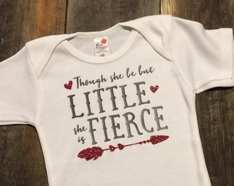 """A beautiful """"Though she be but little, she is fierce"""" baby girl bodysuit for the strong girl in your life. Perfect for a baby shower gift!"""