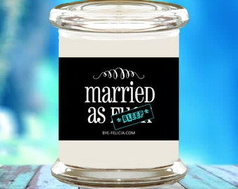 Married As F*ck Soy Candle - anniversary gift, anniversary gifts, gift for anniversary, funny anniversary, engagement gift, mature (22)