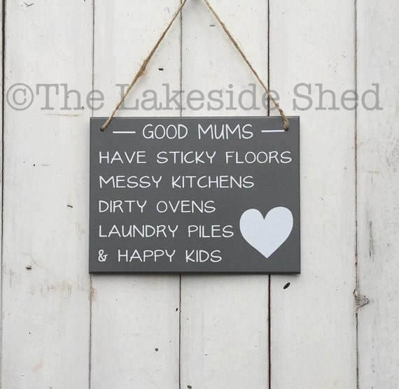 Good Moms Have Sticky Floors Quote: Grey Hanging Wooden Plaque/sign Good Mums Have Sticky