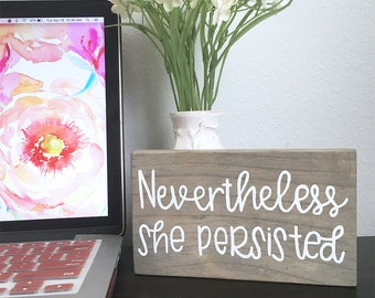 Nevertheless She Persisted Mini Wood Sign, Office Decor, Women's Movement, Feminist Wood Sign, Suffragette Art, Women's Rights