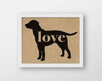 Lab (Labrador) Love - Wall Art Print on Burlap - Dog Memorial Pet Loss Gift - Rustic Farmhouse Home Decor - More Breeds / Add Name (101p)