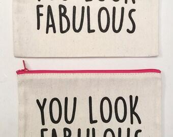 You Look Fabulous Cosmetic Bag