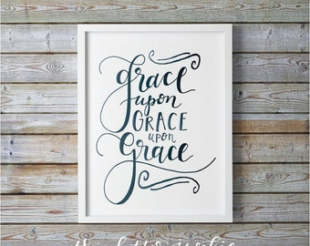 Grace Upon Grace Art Print
