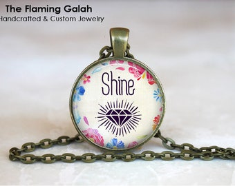 SHINE Pendant • Shine On • You Are A Diamond • You Are Beautiful • Keep Your Sparkle • Gift Under 20 • Made in Australia (P1341)