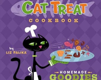 The Ultimate CAT TREAT Cookbook~Homemade GOODIES for Finicky Felines~Liz Palika~Gently Used
