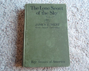 Hard Cover Book 1927 First Edition The Lone Scout of the Sky by James E West Boy Scouts of America The Story of Charles A Lindbergh B13