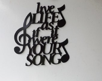 Live Life As If it were your song