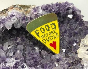 Pizza Pin | Food Brooch | Denim Pin | Pinback Button | Pin | Food Before Dudes Pin | Pinback Pizza | Vest Pin | Foodie Pinback | Pin | Pizza