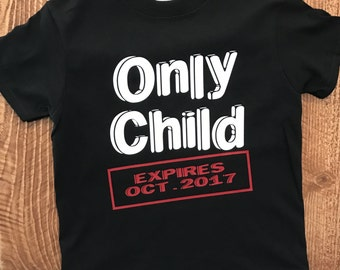 Only Child Expires  T-Shirt