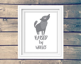 RAISED BY WOLVES Woodland Print, Cute Toddler Room Art, Playroom Sign, Boy's Nursery Wall Decor, Kid's Wolf Poster, Children's Printable