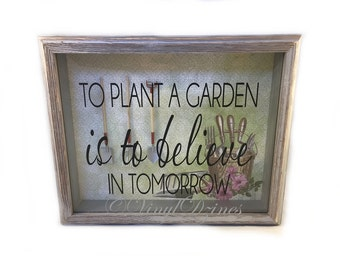 Gardening Wall Art, Barnwood Garden Shadow Box, To Plant a Garden is to Believe in Tomorrow, Housewarming Gift for Gardner, SB-1002