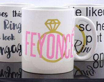 Feyonce mug| Fiance Mug| Beyonce Mug| Quote mug| Funny Coffee Mug| Funny Gift