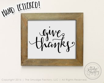 Give Thanks Printable File, Hand Lettered Thanksgiving Wall Art, Fall Printable, Fall Decoration, DIY Thanksgiving Sign, Graphic Overlay