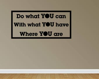 Wall Decal Quote Do What You Can What You Have Vinyl Wall Lettering Vinyl Decals Vinyl Lettering Inspirational Decal (JP151)
