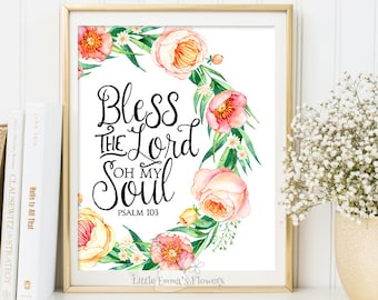 Bless the Lord Oh My Soul print, Bible Verse Art, Printable Scripture, wall art decor, Psalm 103, nursery decor, printable kids, wall 6-20