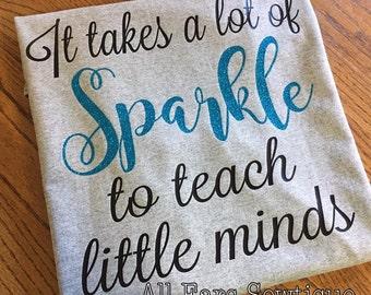 It takes a lot of sparkle to teach little minds motivational teacher t-shirt shirt glitter sparkle