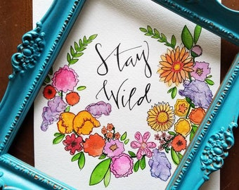 Stay wild, hand painted, flower wreath watercolor painting, watercolor flower wreath, wild flower, flower wreath, watercolor flowers