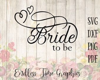 Bride To Be SVG. Bride To Be DXF. SVG Cut File. Wedding Cut File. Bride Cut File. Bride To Be Mug Decal. Digital Decal. Svg for Vinyl 054