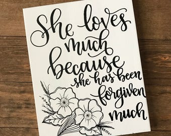She loves much because she has been forgiven much
