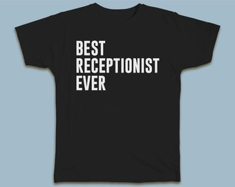 BEST RECEPTIONIST EVER T-shirt