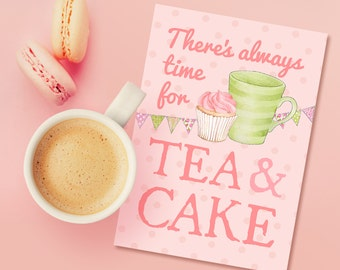 "Greeting Card - ""There's always time for tea and cake"""