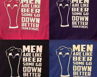 Men Are Like Beer Some Go Down Better Than Others Shirt RACERBACK TANK ONLY