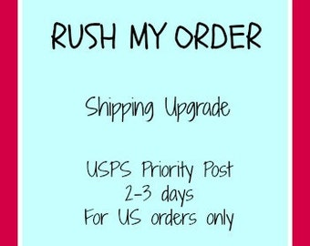 Rush my Order, Priority Post Shipping