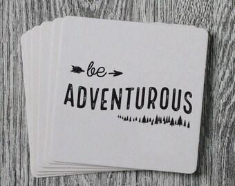 Be Adventurous - Handprinted Letterpress Coaster Set