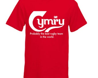 Welsh Rugby: Cymru Probably the best team in the World T-shirt