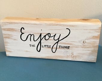 Enjoy the little things wood block sign