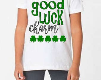 Good Luck Charm - St. Patrick's Day Shirt