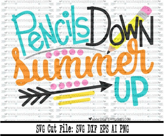 End Of School Svg Dxf Eps Cut File Pencils Down Summer