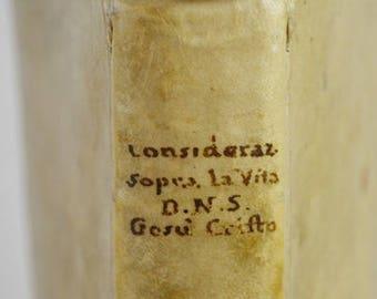 """ANTIQUE RARE 1610 Edition of """" considerationi Sopra Ttta La vita di Giesu """""""