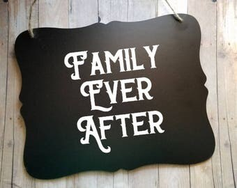 Family Ever After - Fairy Tale Family - Photo Prop - Adoption - Adoptive Family Sign - Newborn Baby Sign - Adoption Sign