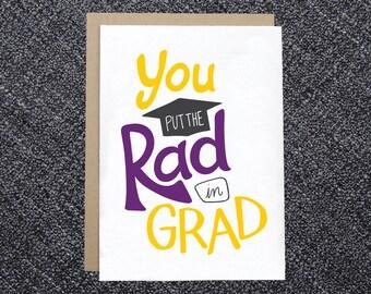 PRINTABLE Graduation Card - You Put the Rad in Grad - DIY Instant Download Card