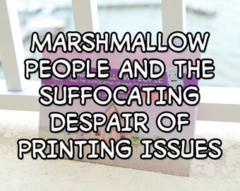 "Marshmallow People ""Printing Errors"" Edition (Signed)"