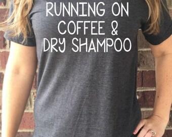 Running On Coffee & Dry Shampoo Crew Neck Tee
