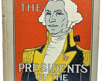 Lives of the Presidents United States American History George Washington 1898