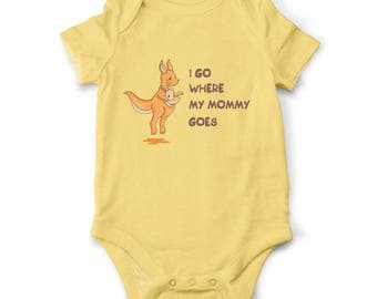 Baby bodysuit - I go where Mommy goes, Baby gift, Kangaroo baby bodysuit, Funny baby bodysuit, Cute baby clothes