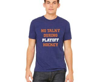 The No Talky During Playoff Hockey® Tee, Mens, Graphic Tee, Hockey Shirt, Oilers Playoffs, Edmonton, Yeg, Edmonton Oilers